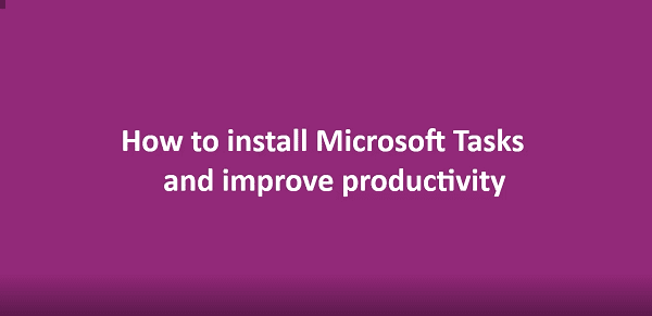 IT tips: How to install Microsoft Tasks to improve productivity