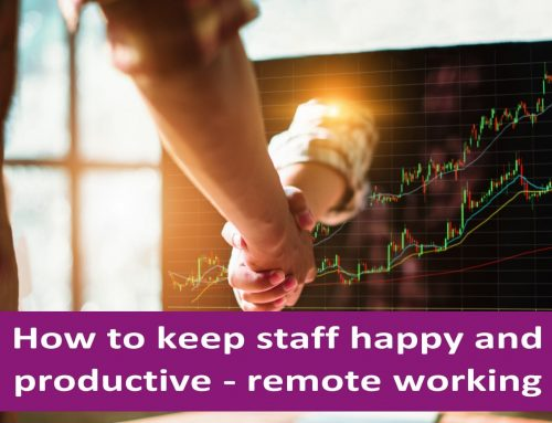 How to keep your staff happy & productive remote working