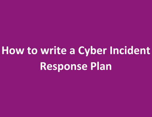 How to write an effective Cyber Incident Response Plan